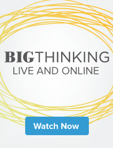 Big Thinking: Live and online